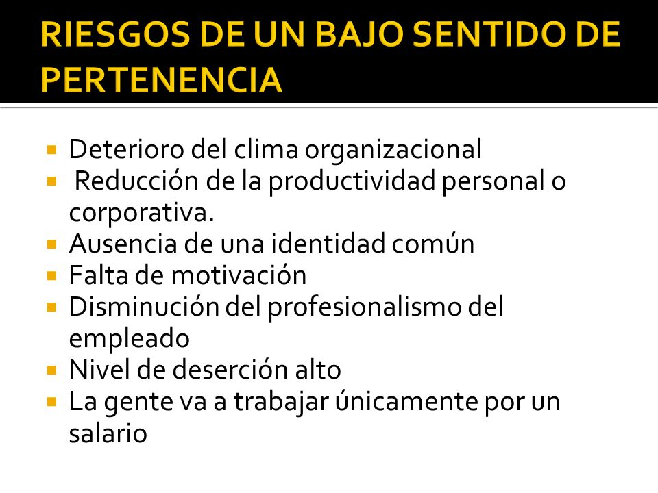 RIESGOS DE UN BAJO SENTIDO DE PERTENENCIA