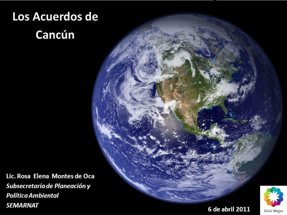Los Acuerdos de Cancún Lic. Rosa Elena Montes de Oca