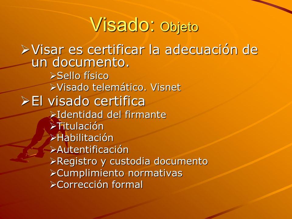 Visado: Objeto Visar es certificar la adecuación de un documento.
