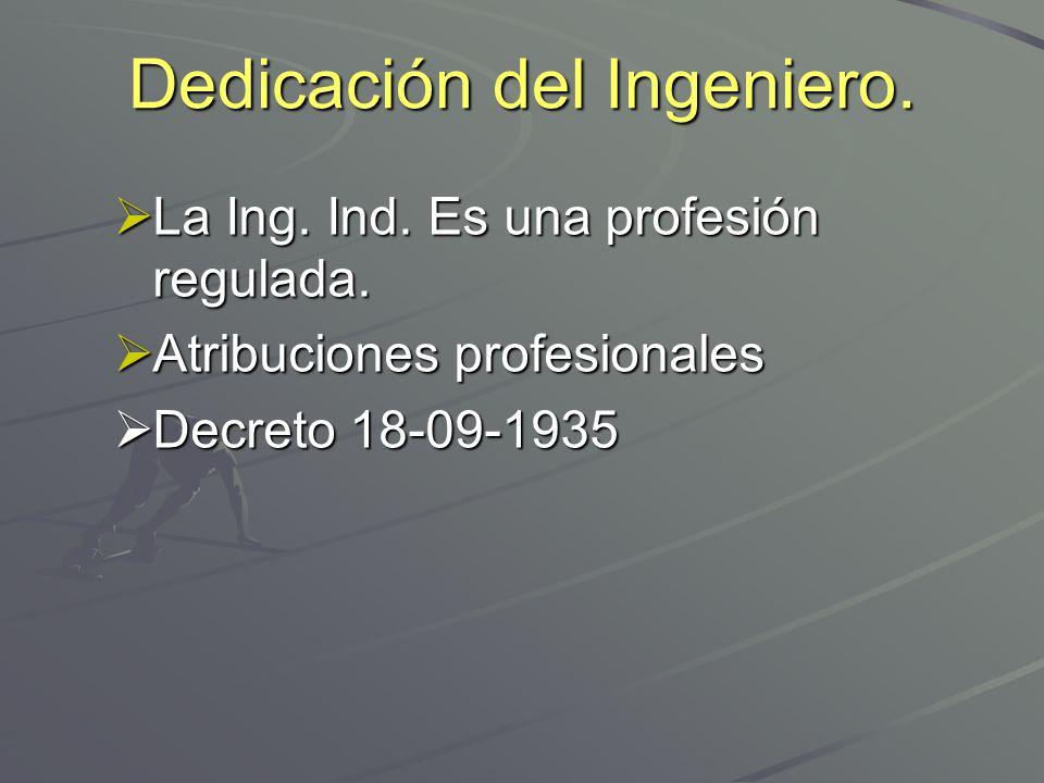 Dedicación del Ingeniero.