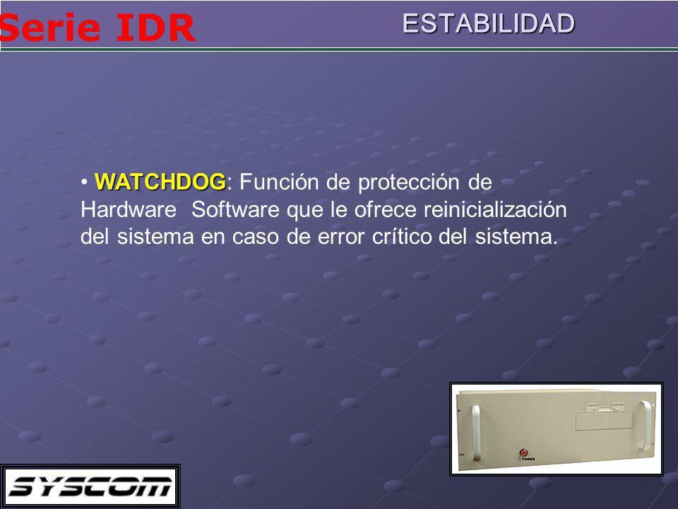 ESTABILIDAD WATCHDOG: Función de protección de Hardware Software que le ofrece reinicialización del sistema en caso de error crítico del sistema.