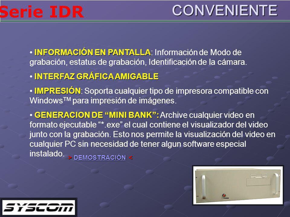 CONVENIENTE INFORMACIÓN EN PANTALLA: Información de Modo de grabación, estatus de grabación, Identificación de la cámara.