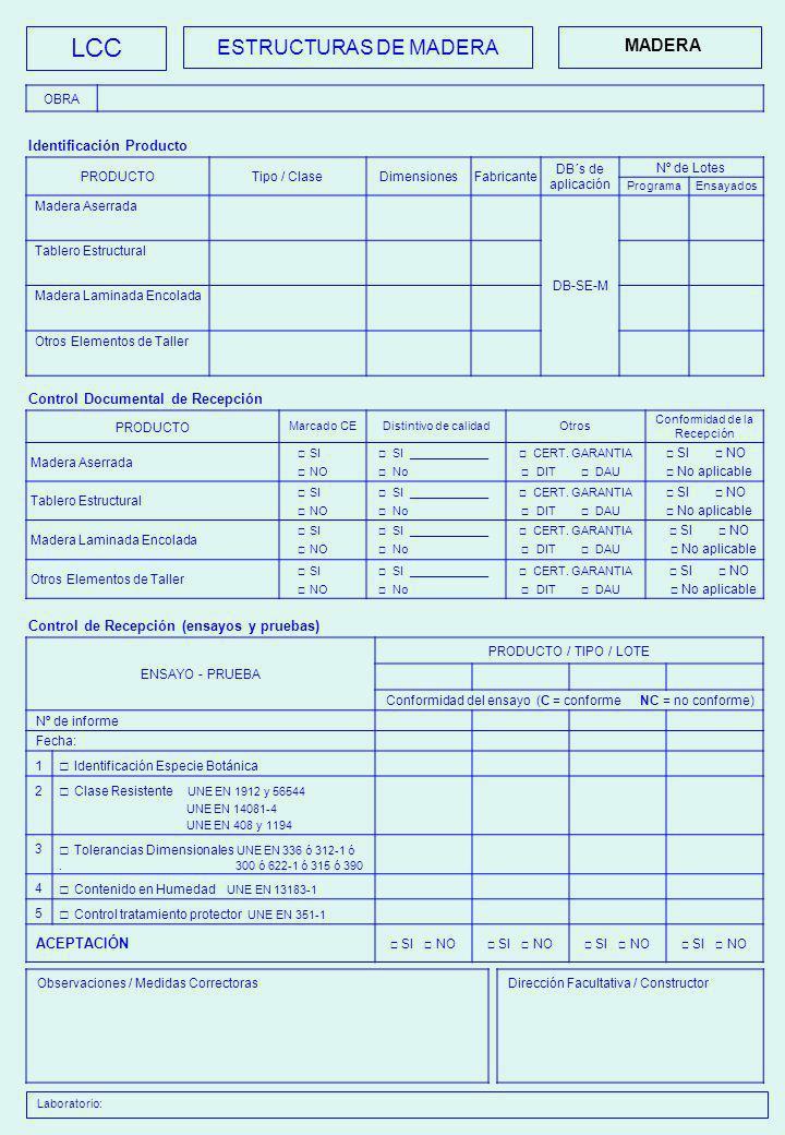 LCC ESTRUCTURAS DE MADERA MADERA □ Identificación Especie Botánica