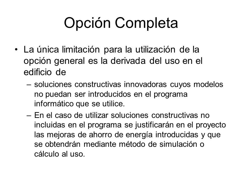 Opción Completa La única limitación para la utilización de la opción general es la derivada del uso en el edificio de.