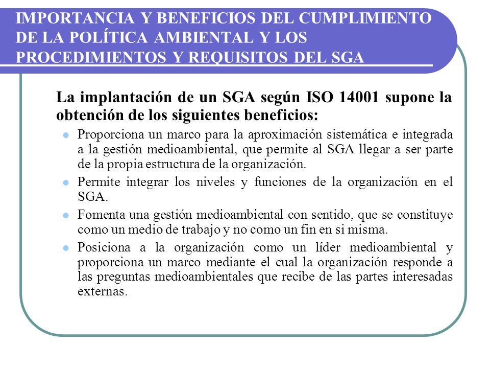 IMPORTANCIA Y BENEFICIOS DEL CUMPLIMIENTO DE LA POLÍTICA AMBIENTAL Y LOS PROCEDIMIENTOS Y REQUISITOS DEL SGA