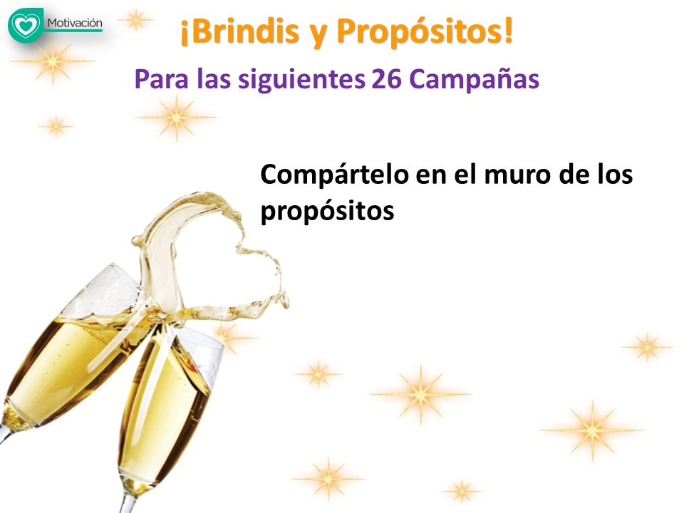 ¡Brindis y Propósitos! Para las siguientes 26 Campañas