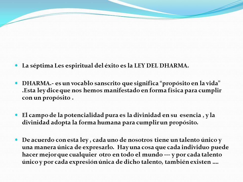 La séptima Les espiritual del éxito es la LEY DEL DHARMA.