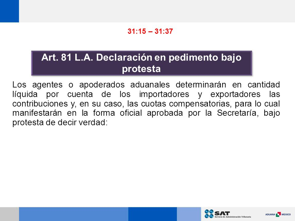 Art. 81 L.A. Declaración en pedimento bajo protesta
