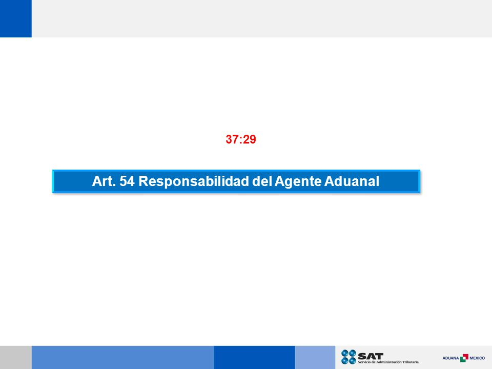 Art. 54 Responsabilidad del Agente Aduanal