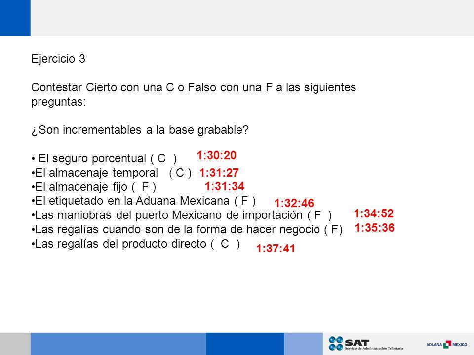 Ejercicio 3 Contestar Cierto con una C o Falso con una F a las siguientes preguntas: ¿Son incrementables a la base grabable