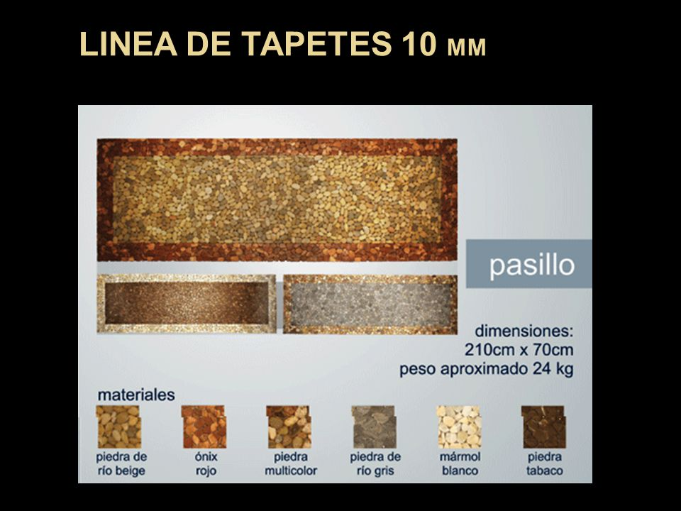 LINEA DE TAPETES 10 MM