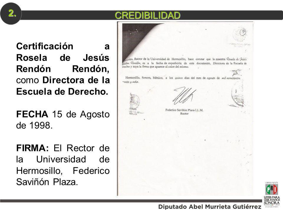 2. CREDIBILIDAD. Certificación a Rosela de Jesús Rendón Rendón, como Directora de la Escuela de Derecho.