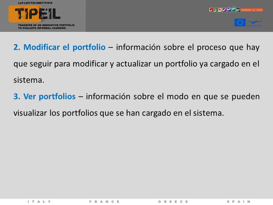 2. Modificar el portfolio – información sobre el proceso que hay que seguir para modificar y actualizar un portfolio ya cargado en el sistema.