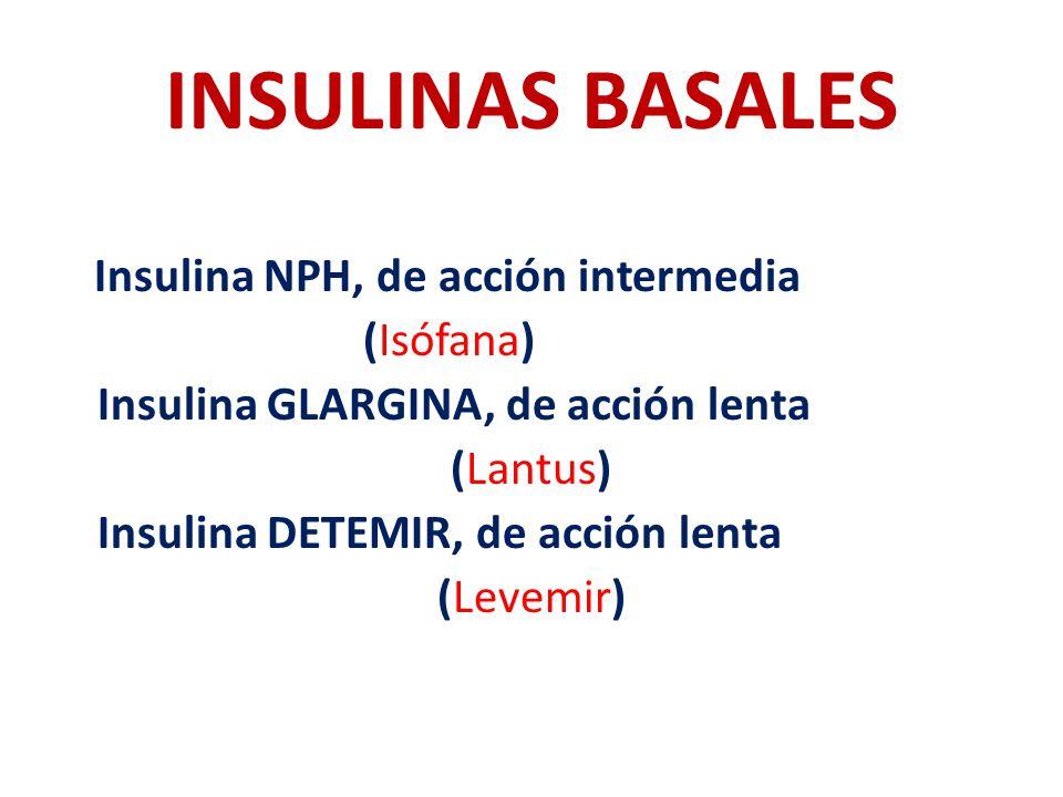 INSULINAS BASALES (Isófana) Insulina GLARGINA, de acción lenta