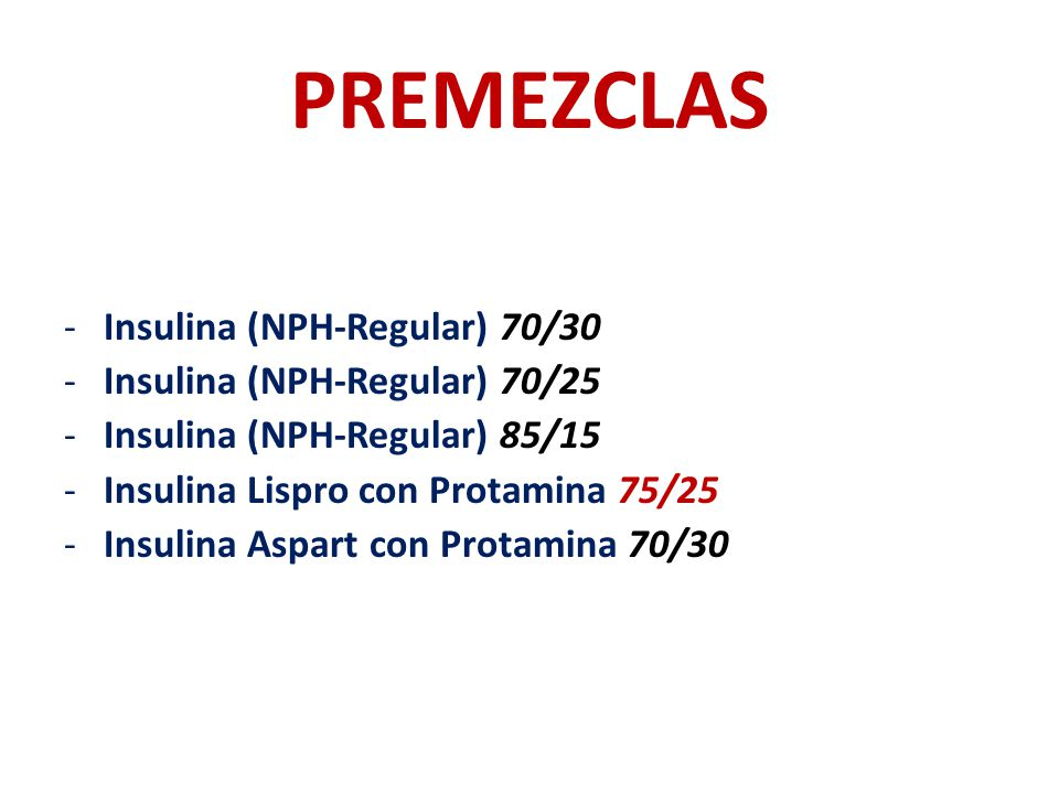 PREMEZCLAS Insulina (NPH-Regular) 70/30 Insulina (NPH-Regular) 70/25