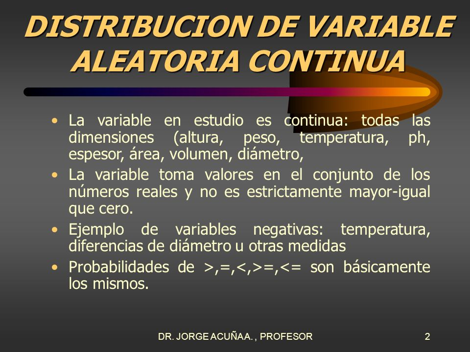 DISTRIBUCION DE VARIABLE ALEATORIA CONTINUA