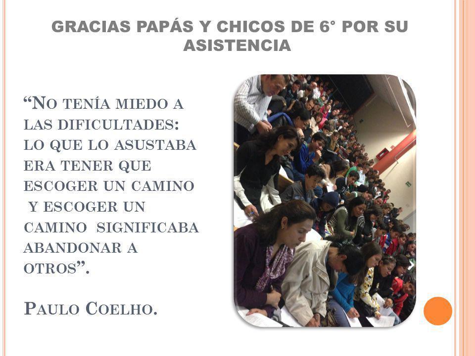 GRACIAS PAPÁS Y CHICOS DE 6° POR SU ASISTENCIA