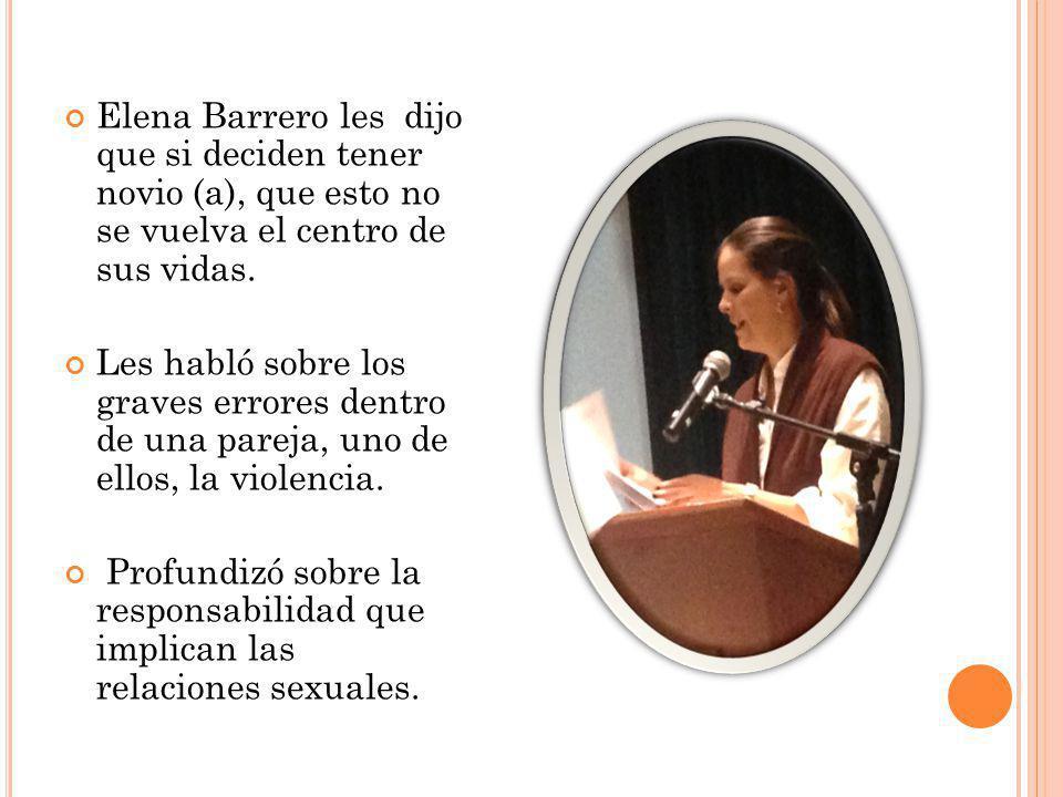 Elena Barrero les dijo que si deciden tener novio (a), que esto no se vuelva el centro de sus vidas.
