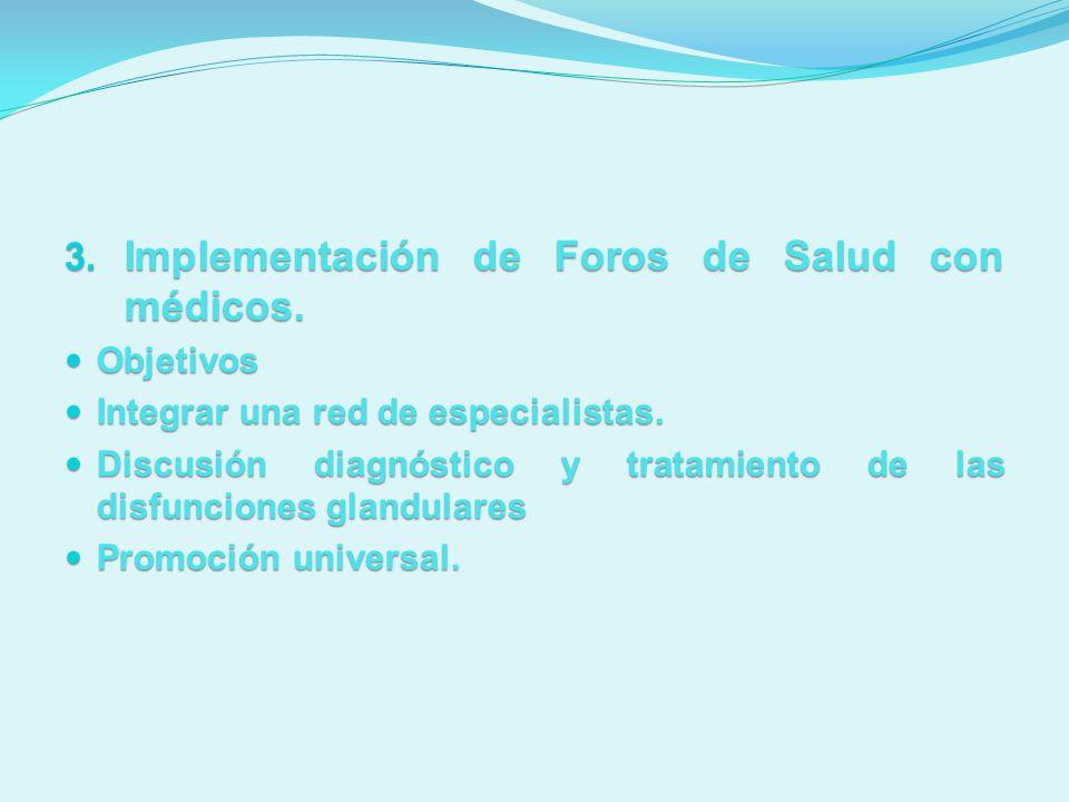 Implementación de Foros de Salud con médicos.