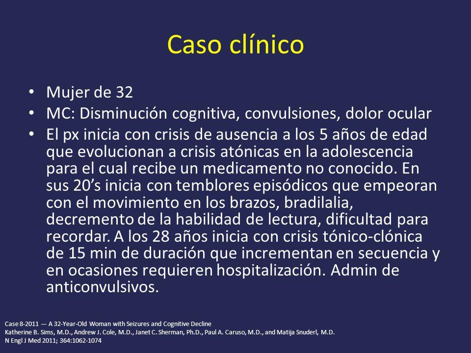 Caso clínico Mujer de 32. MC: Disminución cognitiva, convulsiones, dolor ocular.