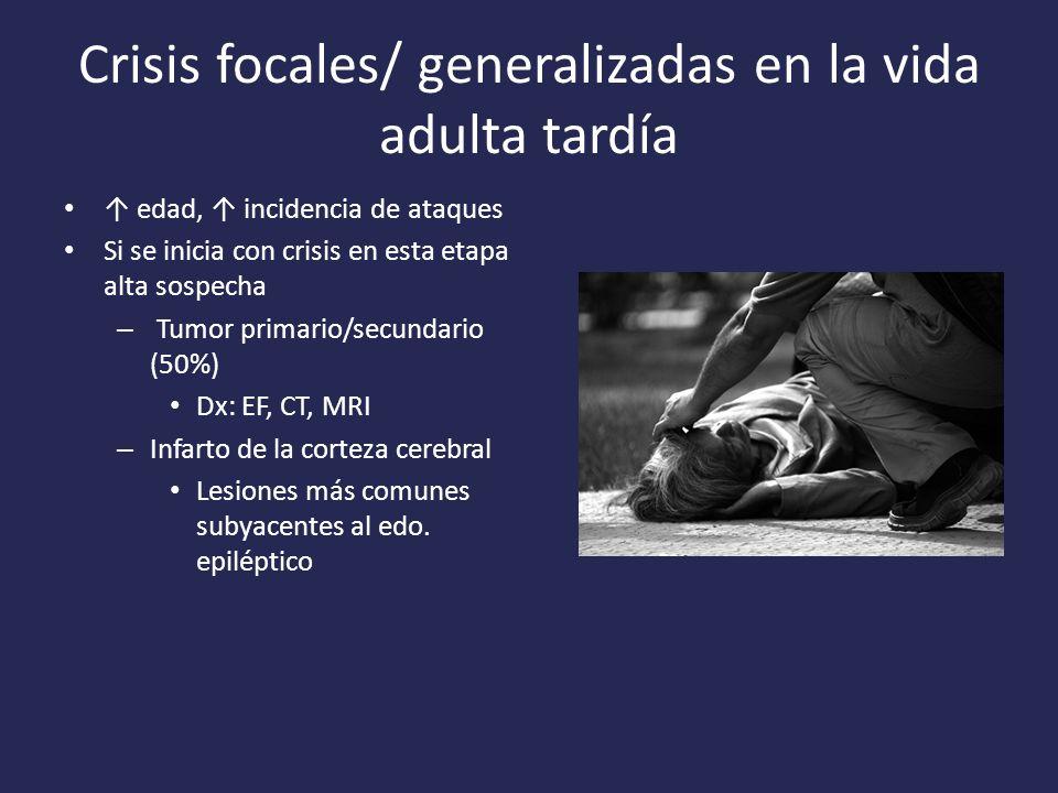 Crisis focales/ generalizadas en la vida adulta tardía