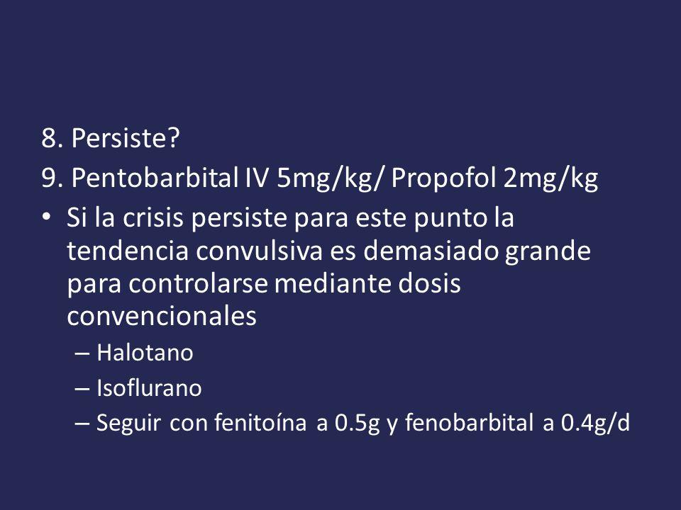 9. Pentobarbital IV 5mg/kg/ Propofol 2mg/kg