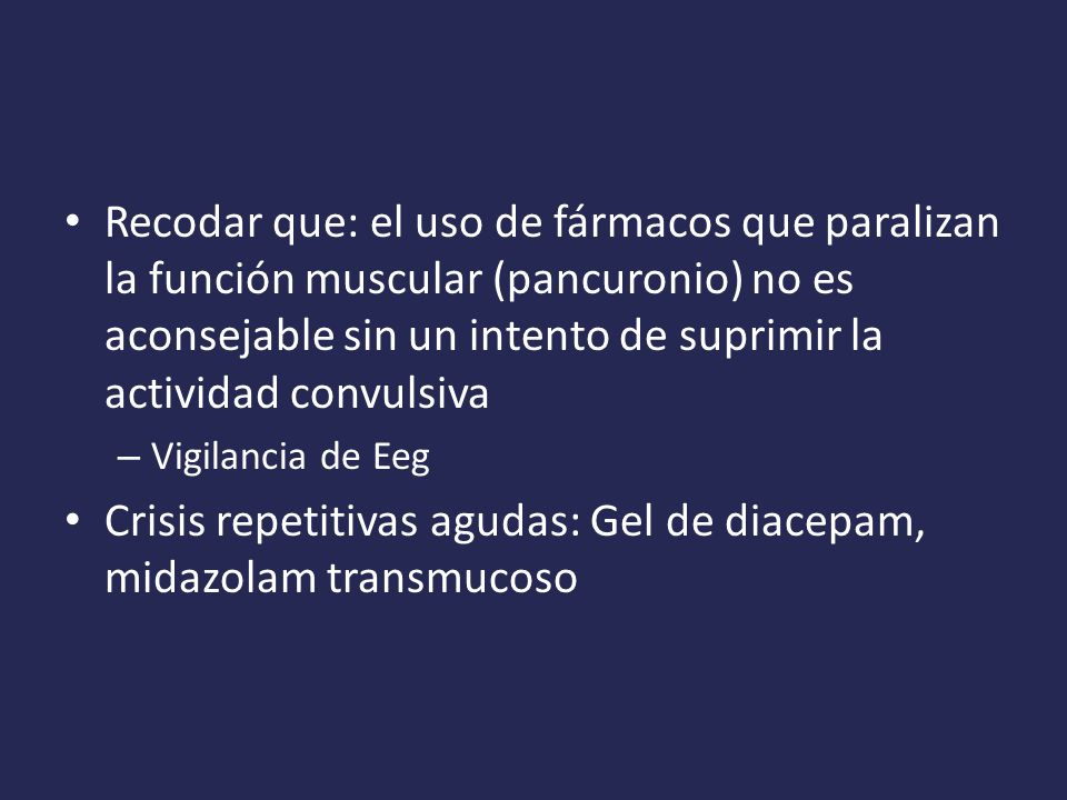 Crisis repetitivas agudas: Gel de diacepam, midazolam transmucoso