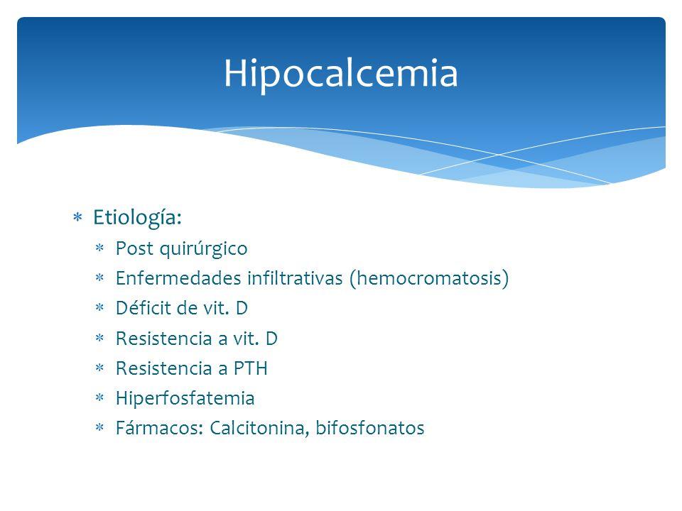 Hipocalcemia Etiología: Post quirúrgico