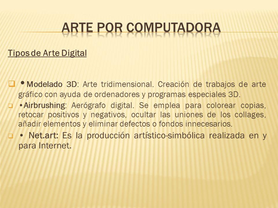 Arte por computadora Tipos de Arte Digital.