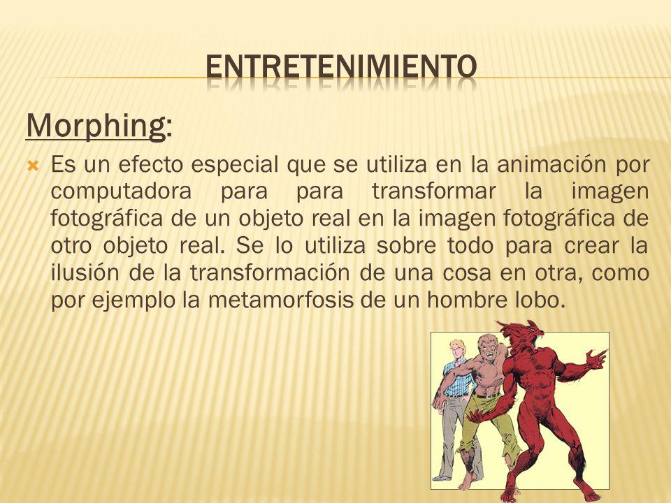 Morphing: Entretenimiento