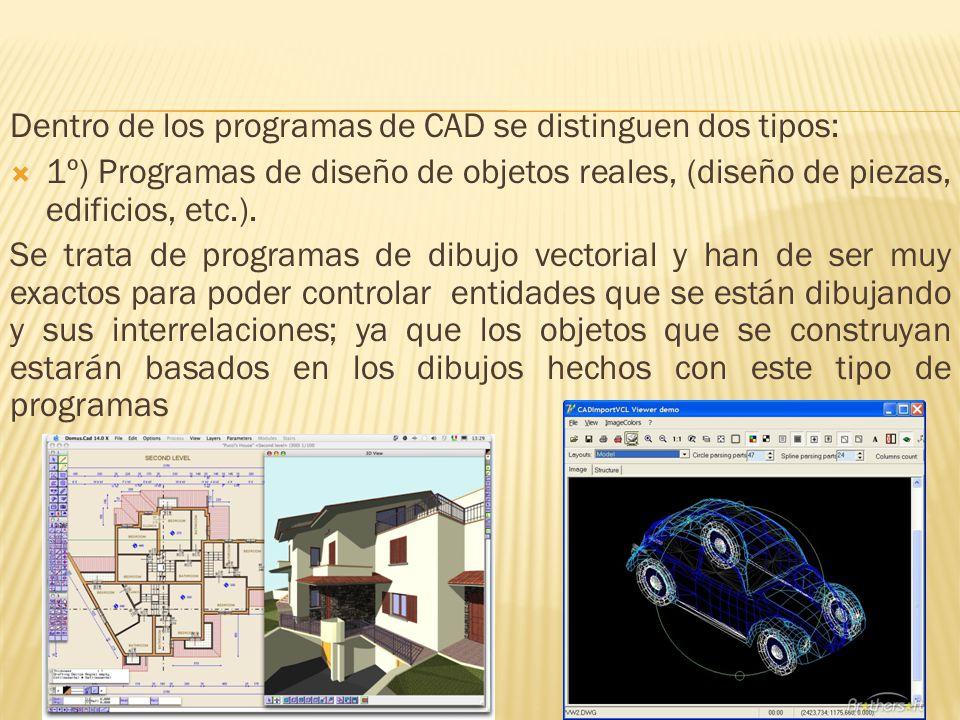 Dentro de los programas de CAD se distinguen dos tipos: