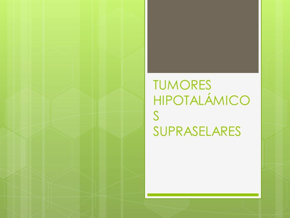TUMORES HIPOTALÁMICOS SUPRASELARES