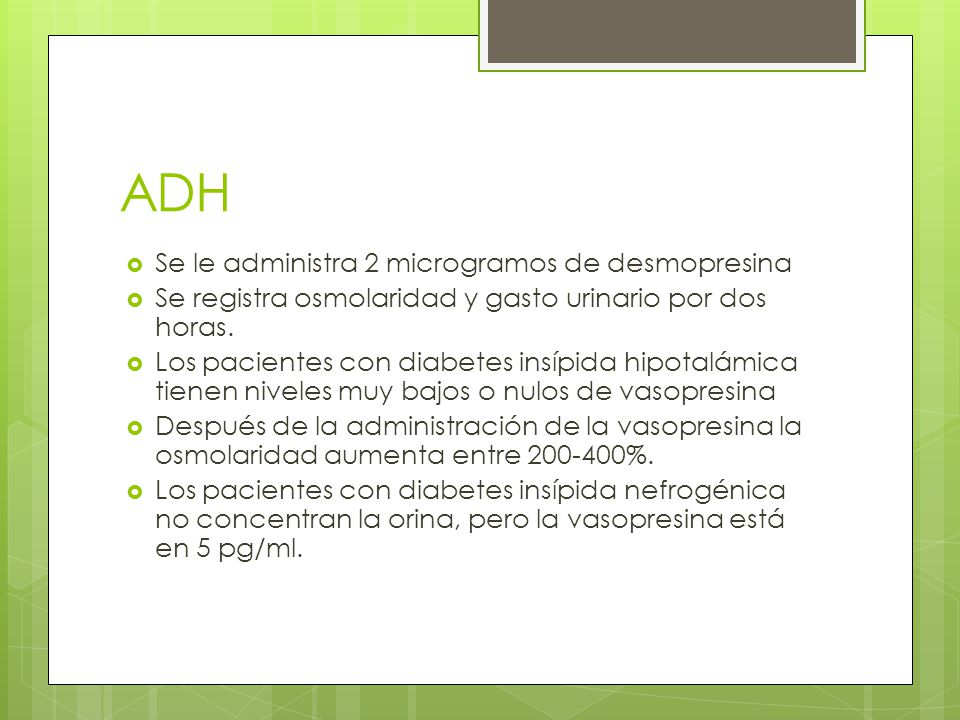 ADH Se le administra 2 microgramos de desmopresina