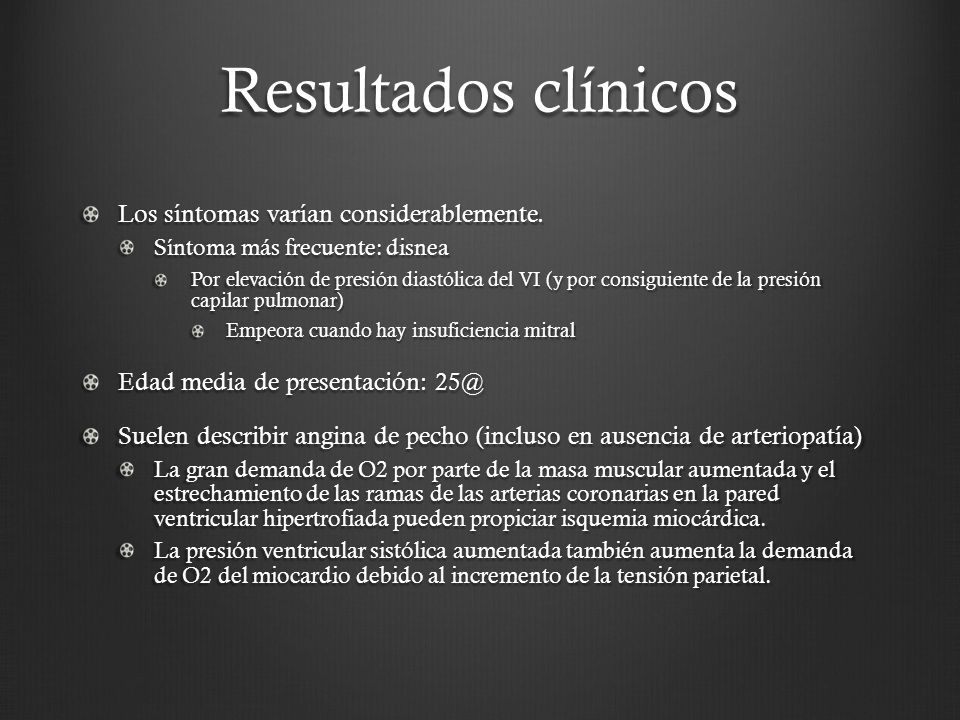 Resultados clínicos Los síntomas varían considerablemente.