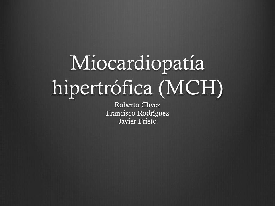 Miocardiopatía hipertrófica (MCH)