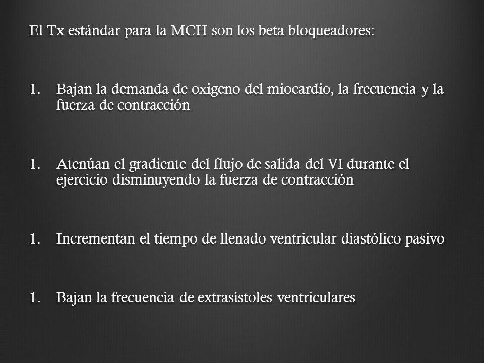 El Tx estándar para la MCH son los beta bloqueadores: