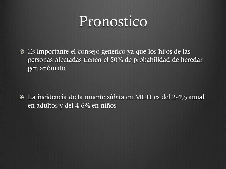 Pronostico Es importante el consejo genetico ya que los hijos de las personas afectadas tienen el 50% de probabilidad de heredar gen anómalo.
