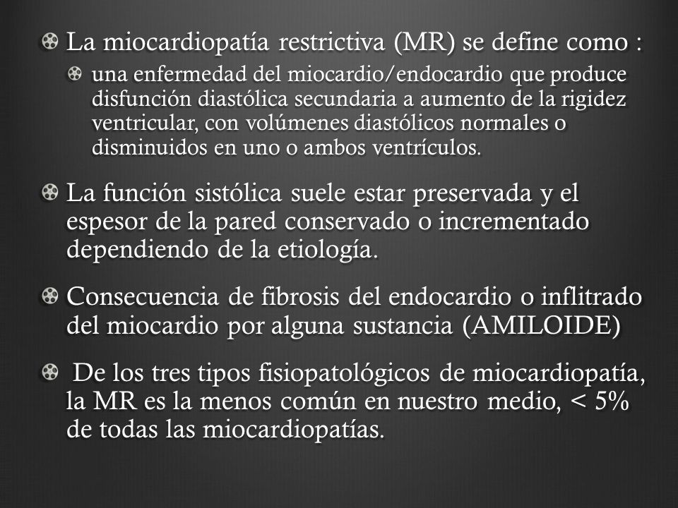La miocardiopatía restrictiva (MR) se define como :
