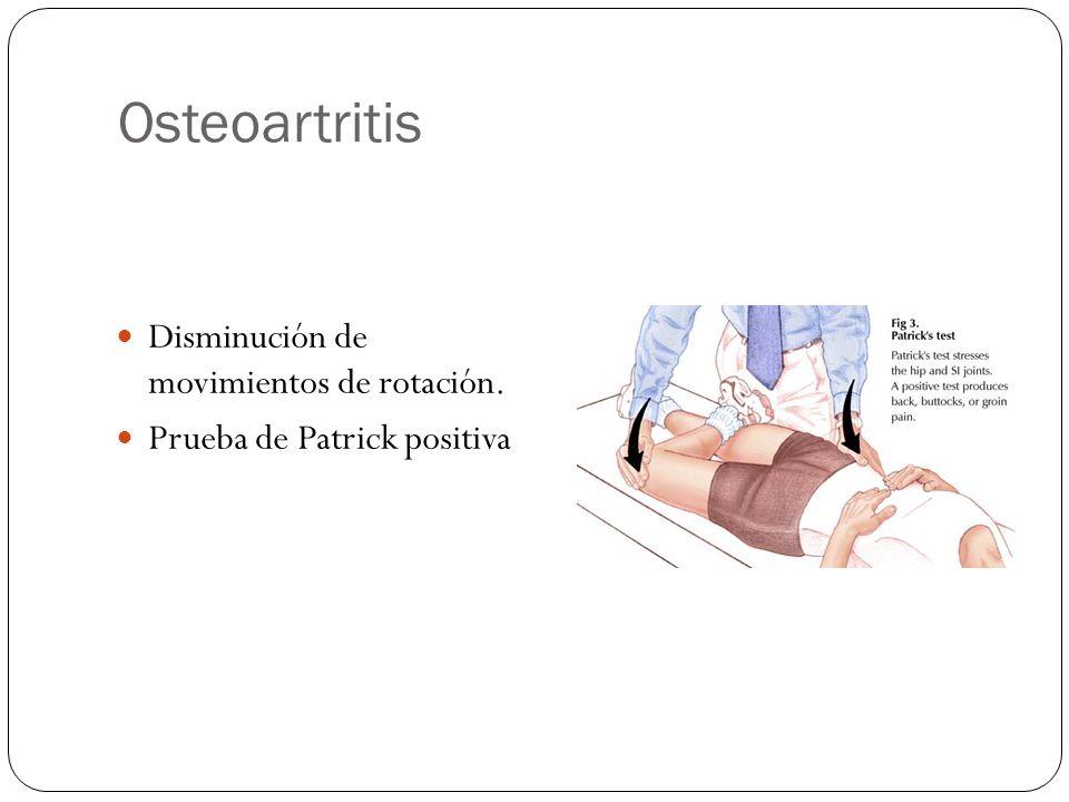 Osteoartritis Disminución de movimientos de rotación.