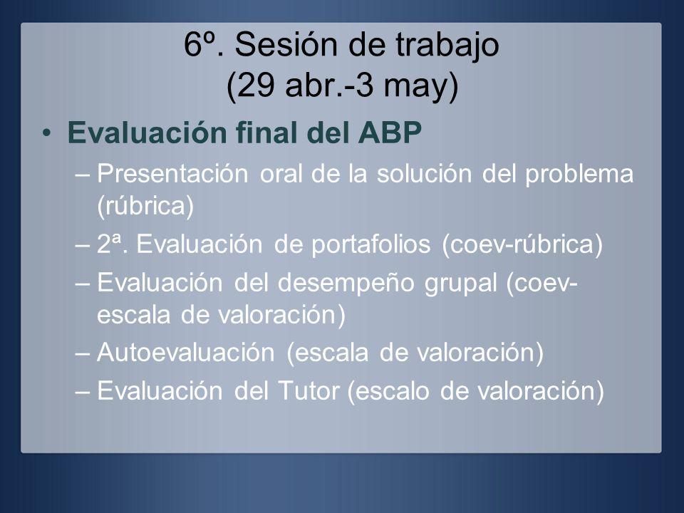 6º. Sesión de trabajo (29 abr.-3 may)
