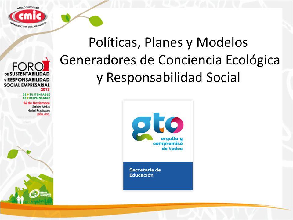 Políticas, Planes y Modelos Generadores de Conciencia Ecológica y Responsabilidad Social