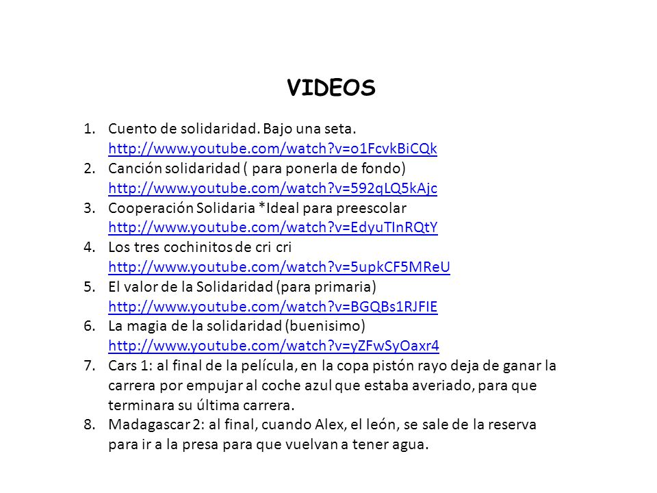 VIDEOS Cuento de solidaridad. Bajo una seta. http://www.youtube.com/watch v=o1FcvkBiCQk.