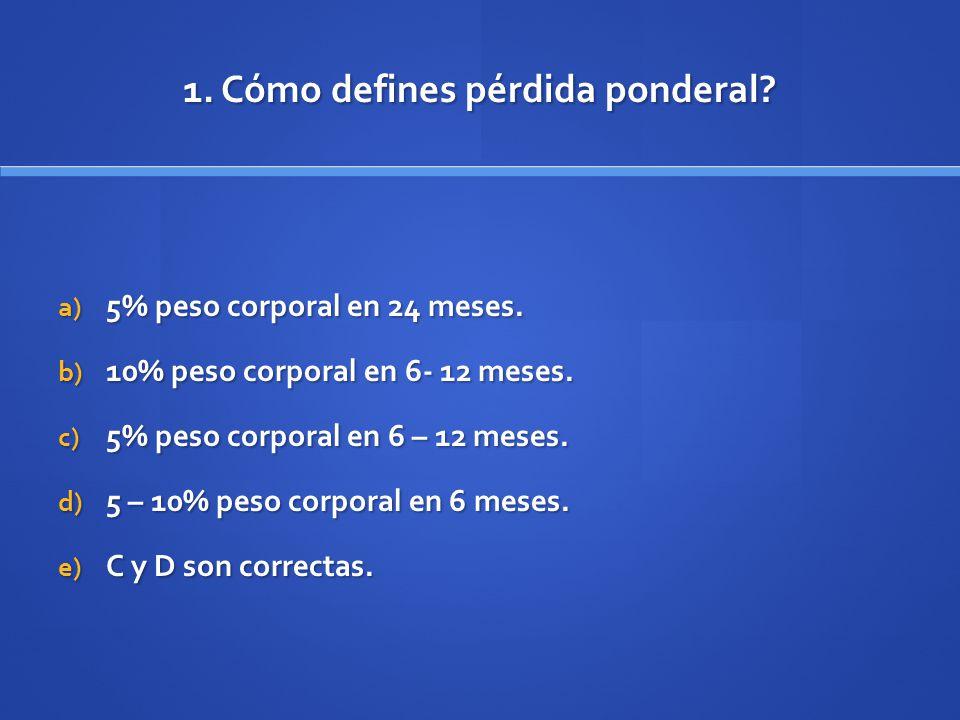 1. Cómo defines pérdida ponderal