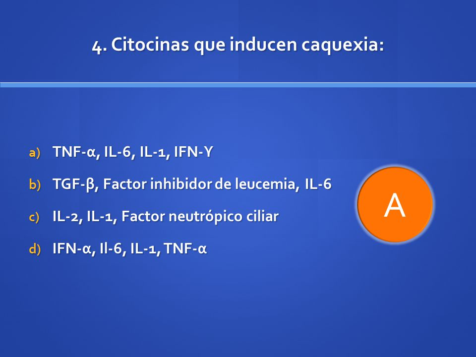 4. Citocinas que inducen caquexia: