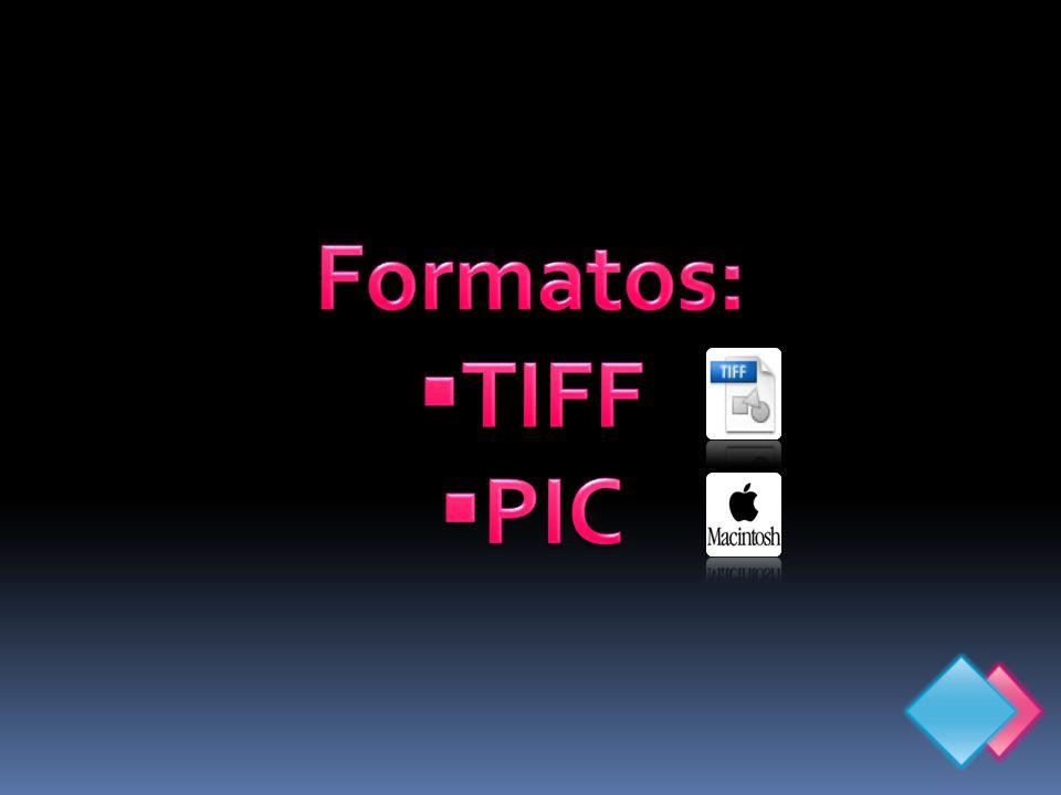 Formatos: TIFF PIC
