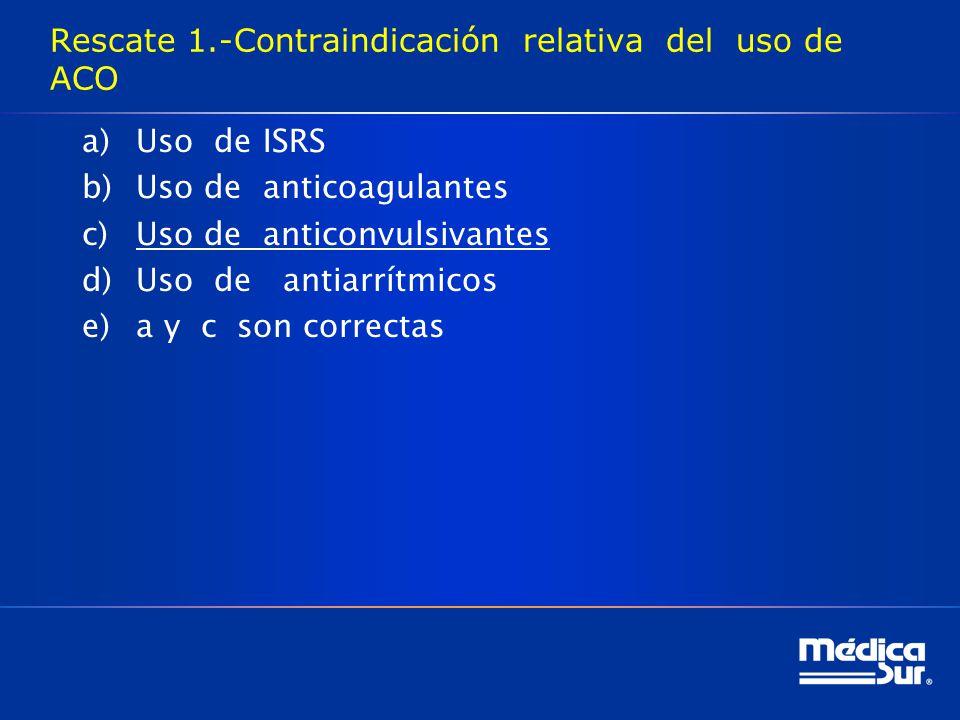 Rescate 1.-Contraindicación relativa del uso de ACO