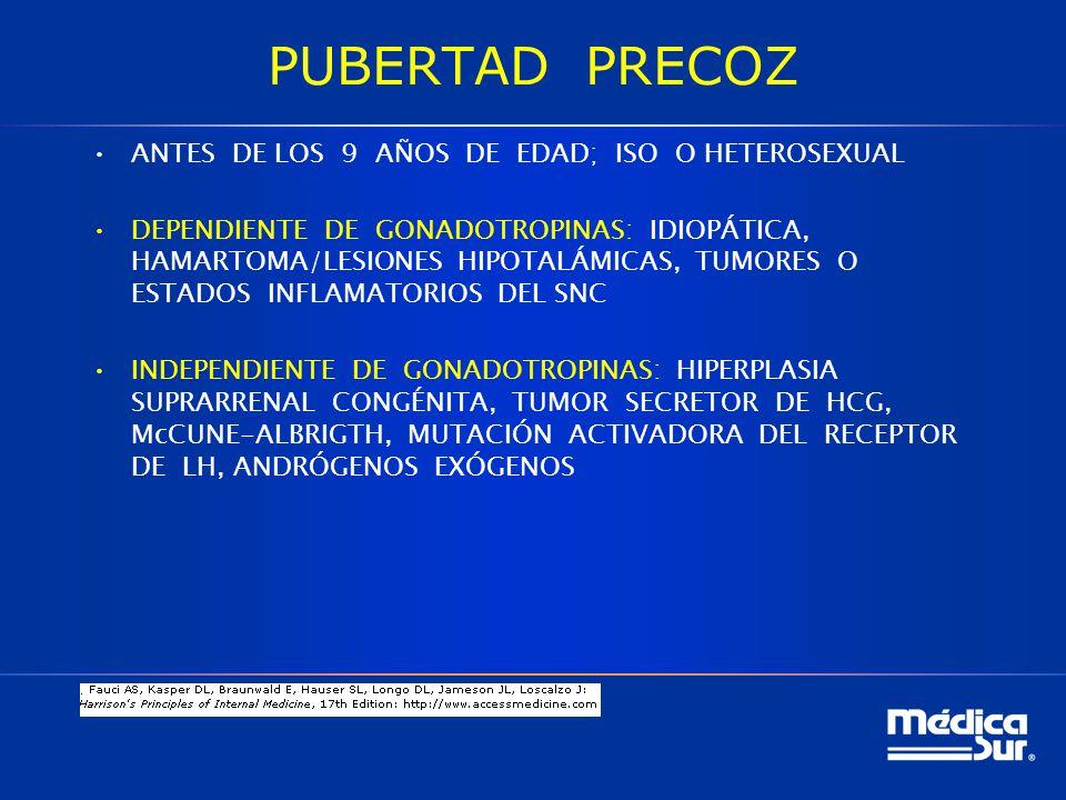 PUBERTAD PRECOZ ANTES DE LOS 9 AÑOS DE EDAD; ISO O HETEROSEXUAL