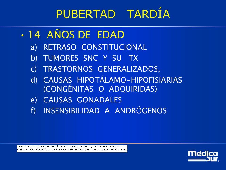 PUBERTAD TARDÍA 14 AÑOS DE EDAD RETRASO CONSTITUCIONAL