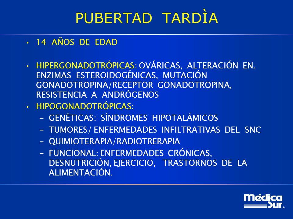 PUBERTAD TARDÌA 14 AÑOS DE EDAD