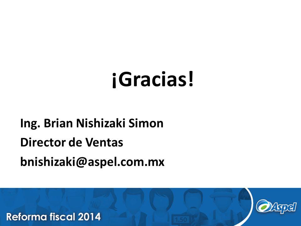 ¡Gracias! Ing. Brian Nishizaki Simon Director de Ventas